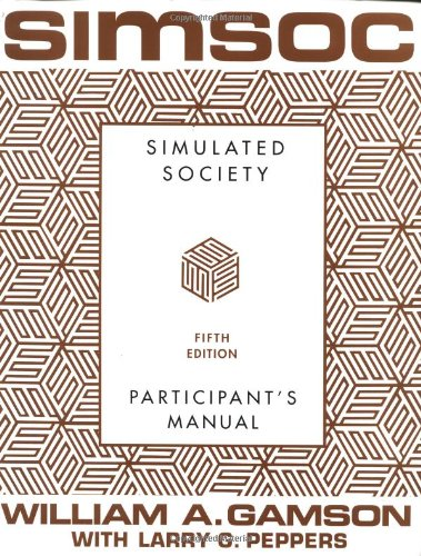 SIMSOC: Simulated Society, Participant's Manual: Fifth...