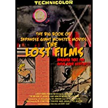 The Big Book of Japanese Giant Monster Movies: The Lost Films