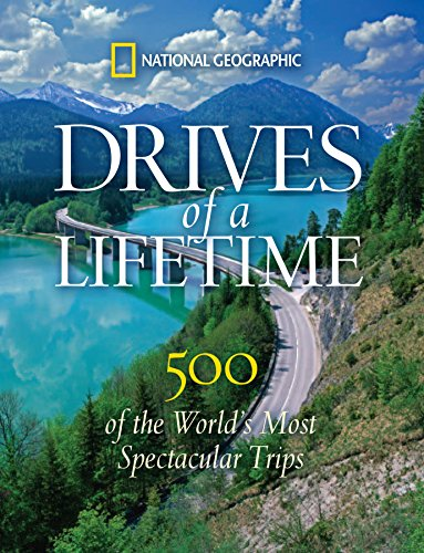 Drives of a Lifetime: 500 of the World's Most Spectacular Trips (World Best Photographer List)