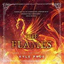 The Flames: Epic Feud Trilogy, Book II Audiobook by Kyle Prue Narrated by Jon Eric Preston