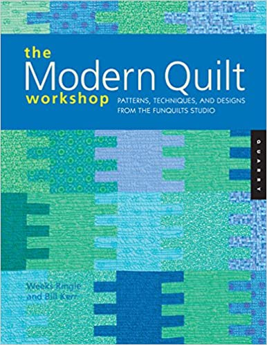 The Modern Quilt Workshop Patterns Techniques And Designs