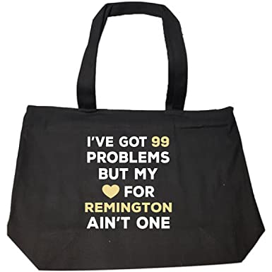 amazon com i ve got 99 problems but my love for remington ain t one