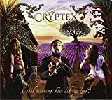 Good Morning How Did You Live? by Cryptex (2011-03-25)