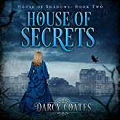 House of Secrets: House of Shadows, Book 2 | Darcy Coates