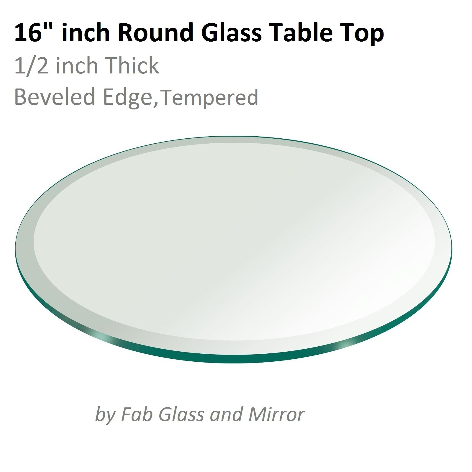 16'' Inch Round Glass Table Top 1/2'' Thick Tempered Beveled Edge by Fab Glass and Mirror by Fab Glass and Mirror