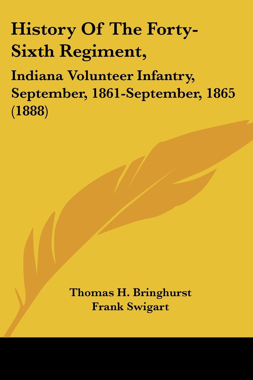 History Of The Forty-Sixth Regiment,: Indiana Volunteer Infantry, September, 1861-September, 1865 (1888) pdf