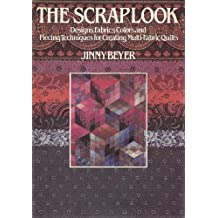 The Scrap Look: Designs, Fabrics, Colors and Piecing Techniques for Creating Multi-Fabric Quilts