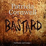 Bastard (Kay Scarpetta 18)   Patricia Cornwell