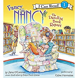 Fancy Nancy: The Dazzling Book Report Audiobook