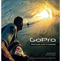 GoPro: Professional Guide to Filmmaking [covers the HERO4 and all GoPro cameras] (English Edition)
