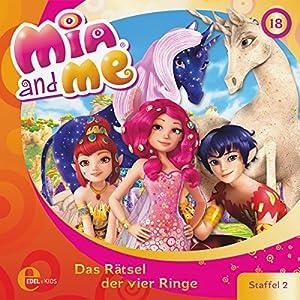 Das Rätsel der vier Ringe (Mia and Me 18) Hörspiel