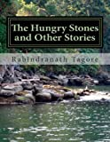 The Hungry Stones and Other Stories, Rabindranath Tagore, 1477516719