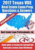 2017 Texas VUE Real Estate Exam Prep Questions and Answers: Study Guide to Passing the Salesperson Real Estate License Exam Effortlessly