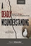 img - for A Deadly Misunderstanding: Quest to Bridge the Muslim/Christian Divide book / textbook / text book