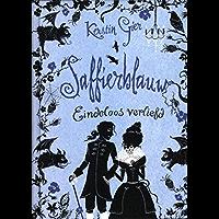 Saffierblauw. eindeloos verliefd (Edelsteentrilogie Book 2)
