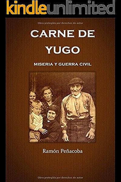 Carne de yugo: guerra civil y miseria (La España del ayer nº 1) eBook: Peñacoba, Ramón: Amazon.es: Tienda Kindle