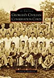 Georgia's Civilian Conservation Corps, Connie M. Huddleston, 0738568376