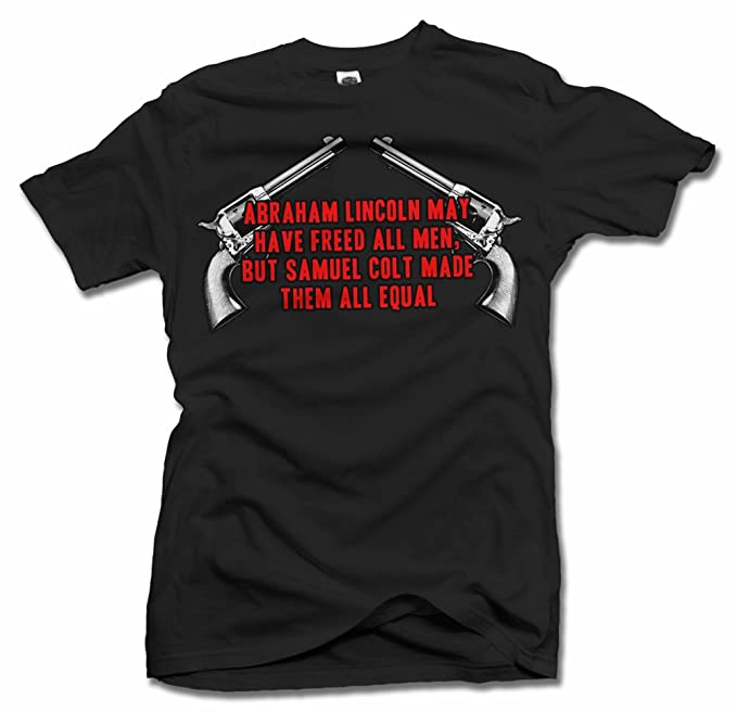 41ab0961 Amazon.com: Abraham Lincoln May Have Freed All Men, But Samuel Colt Gun T-Shirt  Men's Tee (6.1oz): Clothing