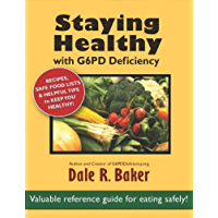 Staying Healthy with G6PD Deficiency: A valuable reference guide for eating safely (English Edition)