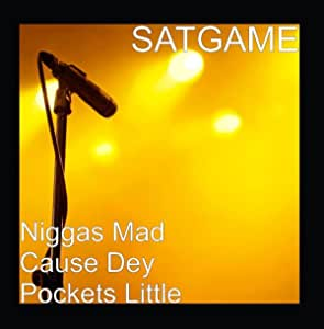 Niggas Mad Cause Dey Pockets Little