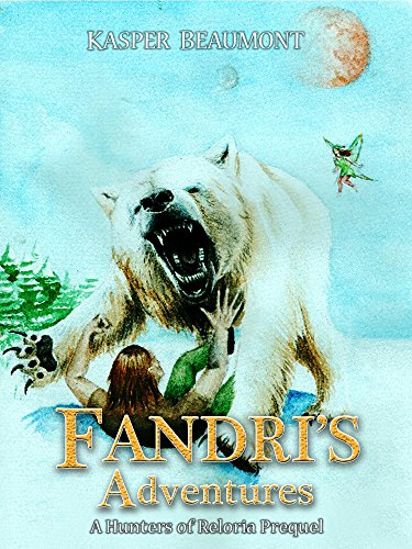 - Fandri's Adventures: Hunters of Reloria series prequel