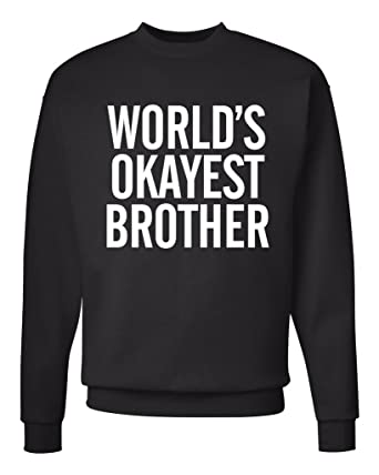 f5da11dc31cf World s Okayest Brother Unisex Mens Womens Crewneck Sweatshirt Jumper  Pullover