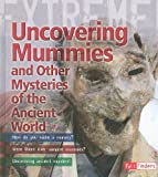 Uncovering Mummies and Other Mysteries of the Ancient World, Paul Harrison, 1429645628