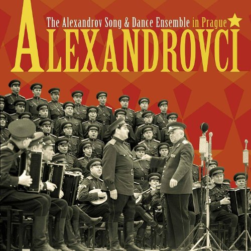 The Alexandrov Song & Dance Ensemble in Prague. Historical recordings 1946 - 1955