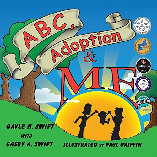 ABC, Adoption & Me - A book about adoption that celebrates the miracle of family and addresses the difficult issues as well.