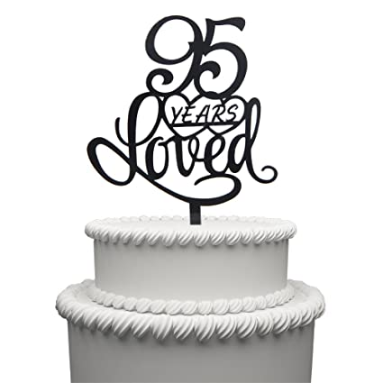Amazon 95 Years Loved Cake Topper For Birthday Or 95th