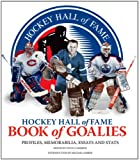 Hockey Hall of Fame Book of Goalies, Steve Cameron and Michael Farber, 1770851348