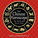 Your Chinese Horoscope for Each and Every Year | Neil Somerville