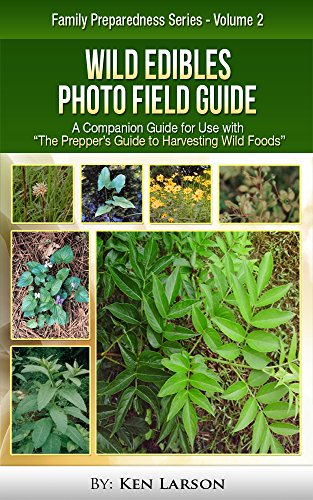 "Wild Edibles Photo Field Guide: For use with  ""The Prepper's Guide to Harvesting Wild Foods"" by [Larson, Ken]"