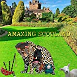 Amazing Scotland, Richard Matevosyan and Naira Matevosyan, 1494279118