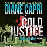 Cold Justice: A Willa Carson Mystery: The Hunt for Justice, Book 10   Diane Capri