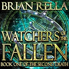 Watchers of the Fallen: Second Death, Book 1 Audiobook by Brian Rella Narrated by Todd Menesses