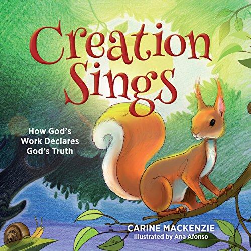 Creation Sings: How God's Work Declares God's Truth