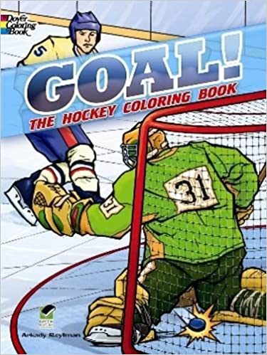 GOAL! The Hockey Coloring Book (Dover Coloring Books): Arkady ...