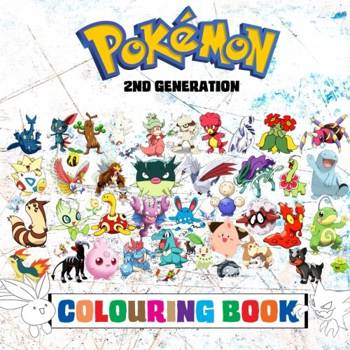 Pokémon Colouring Book - 2nd Generation: Superb childrens colouring book containing EVERY 2nd Gen Pokémon from games such as Pokémon Gold, Silver & Crystal. (Pokémon Generations) (Volume 2)