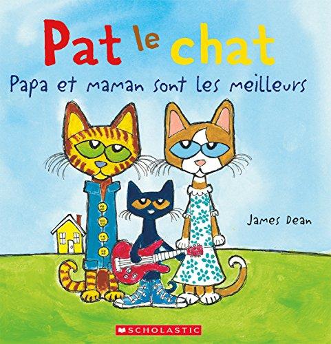 BOOK Pat Le Chat: Papa Et Maman Sont Les Meilleurs (French Edition)<br />WORD