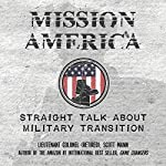 Mission America: Straight Talk About Military Transition | Scott Mann
