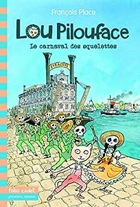 """Afficher """"Lou Pilouface n° 4 Le carnaval des squelettes"""""""