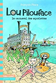 Lou Pilouface, 4:Le carnaval des squelettes par François Place