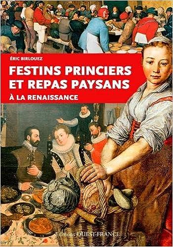 festins princiers et repas paysans la renaissance