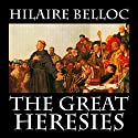 The Great Heresies Audiobook by Hilaire Belloc Narrated by RJ Bayley