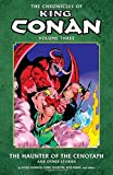 Chronicles of King Conan Volume 3: The Haunter of the Cenotaph and Other Stories (Conan the Barbarian)