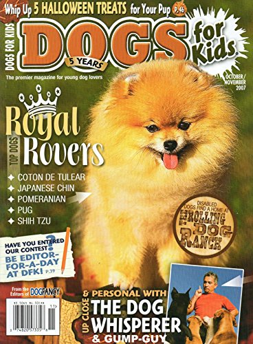 (Dogs For Kids of Dog Fancy October November 2007 Premier Magazine For Young Dog Lovers CESAR MILLAN: UP CLOSE & PERSONAL WITH THE DOG WHISPERER)