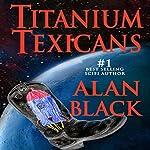 Titanium Texicans | Alan Black