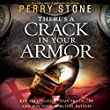There's a Crack in Your Armor: Key Strategies to Stay Protected and Win Your Spiritual Battles Audiobook by Perry Stone Narrated by Brandon Batchelar