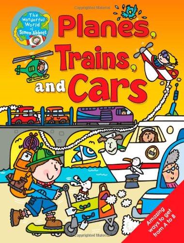 Planes, Trains and Cars (The Wonderful World of Simon Abbott) pdf epub